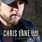 All I Ever Needed - Single by Chris Lane Band