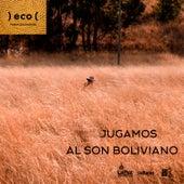 Jugamos al Son Boliviano de Christian Laguna