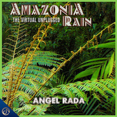 Amazonia Rain The Virtual Unplugged de Angel Rada