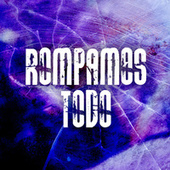 ROMPAMOS TODO by Various Artists