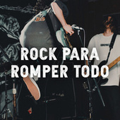 Rock para romper todo by Various Artists