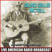 All About The Blues Baby de Blind Willie McTell