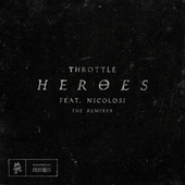 Heroes (The Remixes) by Throttle