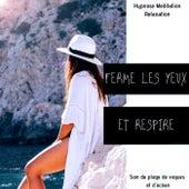 Ferme les yeux et respire (Sonnorité de plage et de mer) de Hypnose Meditation Relaxation