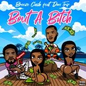 Bout a Bitch by Breeze Cash