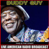 This Is The Start de Buddy Guy