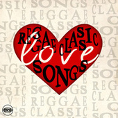 Reggae Classic Love Songs by Various Artists