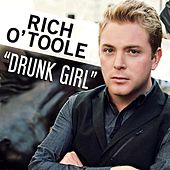 Drunk Girl - Single by Rich O'Toole