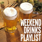 Weekend Drinks Playlist by Various Artists