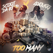Too Many by Scoot Da Kidd