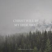 Christ Will Be My Hideaway de Sovereign Grace Music