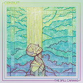 Conduit by The Spill Canvas