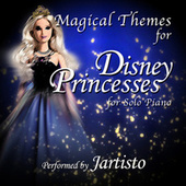 Magical Themes for Disney Princesses (For Solo Piano) by Jartisto