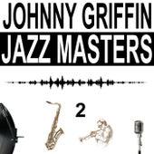 Jazz Masters, Vol. 2 von Johnny Griffin