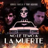 No Le Temo a la Muerte by Adriel Favela