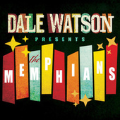 Dale Watson Presents: The Memphians de Dale Watson