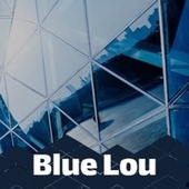 Blue Lou de Various Artists