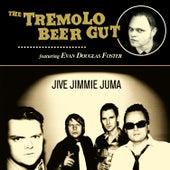 Jive Jimmie Juma de The Tremolo Beer Gut