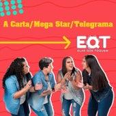 A Carta / Mega Star / Telegrama de Elas Que Toquem