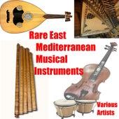 Rare East Mediterranean Musical Instruments von Various Artists