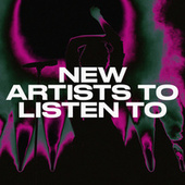 New Artists To Listen To de Various Artists