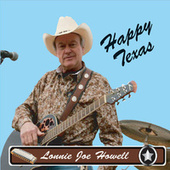 Happy Texas van Lonnie Joe Howell