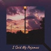 I Said My Pajamas by Various Artists