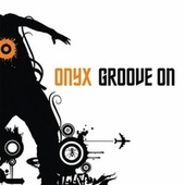 Groove On by Onyx