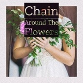 Chain Around The Flowers de Various Artists