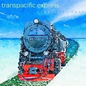 Transpacific Express von Edge of Silence