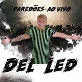 Paredões (Ao Vivo) by Del Led