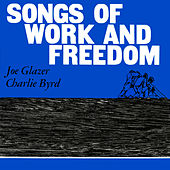 Songs of Work and Freedom by Joe Glazer