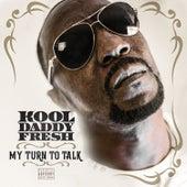 My Turn to Talk von Kool Daddy Fresh