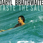 Taste The Salt by Daryl Braithwaite