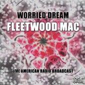 Worried Dream (Live) von Fleetwood Mac