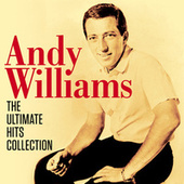 Andy Williams - The Ultimate Hits Collection (Digitally Remastered) by Andy Williams