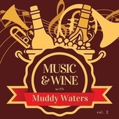 Music & Wine with Muddy Waters, Vol. 2 fra Muddy Waters