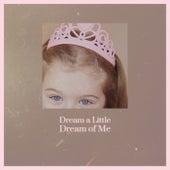 Dream a Little Dream of Me von Various Artists