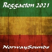 Reggaeton 2021 by Various Artists