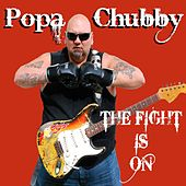 The Fight Is On de Popa Chubby