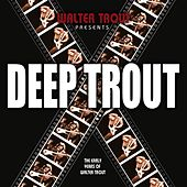 Deep Trout by Walter Trout