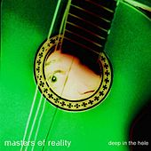 Deep In The Hole by Masters Of Reality