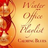 Winter Office Playlist Calming Blues de Various Artists