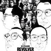 Revolver by My Pleasure