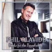 Danke für die Freundschaft by Phil Olavide