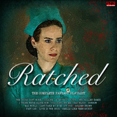 Ratched - The Complete Fantasy Playlist by Various Artists