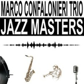 Jazz Masters von Marco Confalonieri Trio
