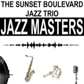 Jazz Masters de The Sunset Boulevard Jazz Trio