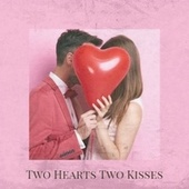 Two Hearts Two Kisses by Various Artists