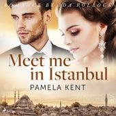 Meet Me in Istanbul by Pamela Kent